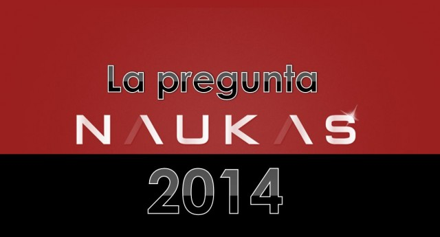 La pregunta Naukas 2014