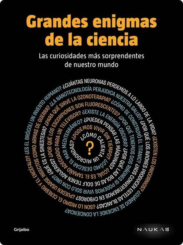 Grandes enigmas de la Ciencia, el primer libro Naukas