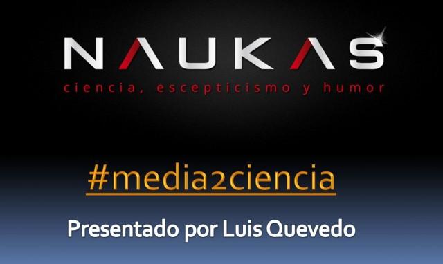 2ª tertulia #Media2Ciencia en Naukas