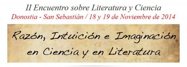 II Encuentro Internacional sobre Literatura y Ciencia San Sebastián / 18 y 19 de Noviembre de 2014