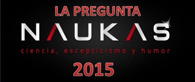 La pregunta Naukas 2015