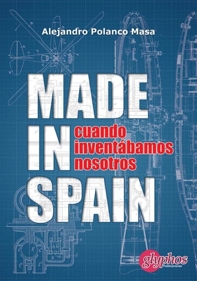 Made in Spain. Cuando inventábamos nosotros