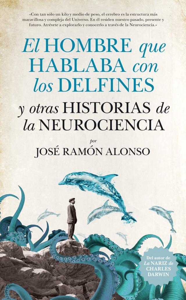 El hombre que hablaba con los delfines - JR Alonso