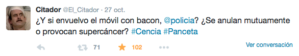 «¿Y si envuelvo el móvil con bacon, @policia? ¿Se anulan mutuamente o provocan supercáncer? #Ciencia #Panceta».