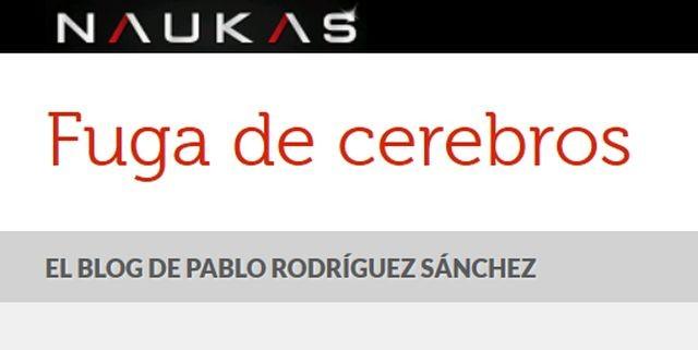 Fuga de cerebros, el nuevo blog de Naukas por Pablo Rodríguez