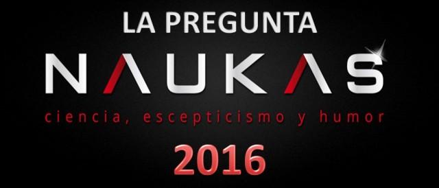 3ª edición de la Pregunta NAUKAS