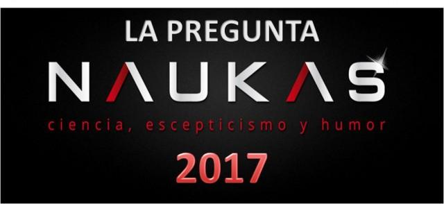 4ª EDICIÓN DE LA PREGUNTA NAUKAS