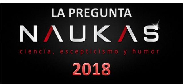 La pregunta Naukas 2018
