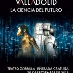 Os presentamos Naukas Valladolid 2018 – La ciencia del futuro